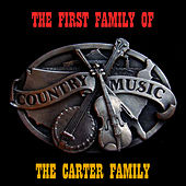 Play & Download The First Family of Country Music by The Carter Family | Napster