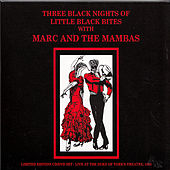 Three Black Nights of Little Black Bites by Marc And The Mambas