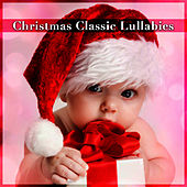Christmas Classic Lullabies by Christmas Lullabies