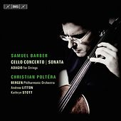 Play & Download Barber: Cello Concerto and Sonata by Christian Poltera | Napster