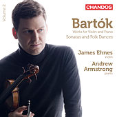 Play & Download Bartók: Works for Violin and Piano, Vol. 2 by James Ehnes | Napster