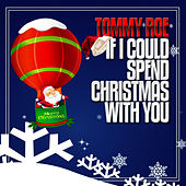 If I Could Spend Christmas With You by Tommy Roe