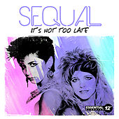 Play & Download It's Not Too Late by Sequal | Napster