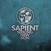 Play & Download Seeking New Skin - Single by sapient | Napster