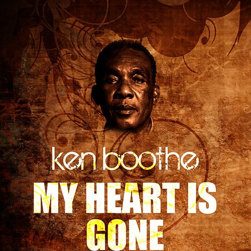 Play & Download My Heart Is Gone by Ken Boothe | Napster