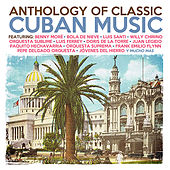 Play & Download Anthology Of Classic Cuban Music by Various Artists | Napster