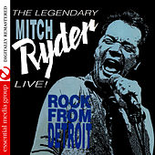 Play & Download Live! Rock From Detroit (Digitally Remastered) by Mitch Ryder | Napster