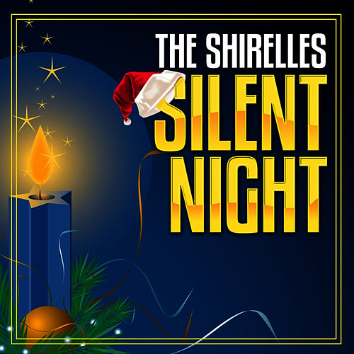 Play & Download Silent Night by The Shirelles | Napster