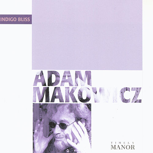 Play & Download Indigo Bliss (EP) by Adam Makowicz | Napster