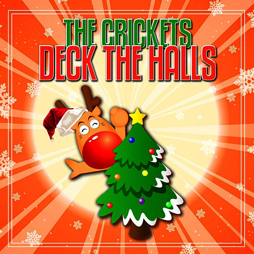 Play & Download Deck The Halls by The Crickets | Napster
