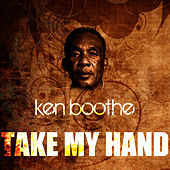 Play & Download Take My Hand by Ken Boothe | Napster