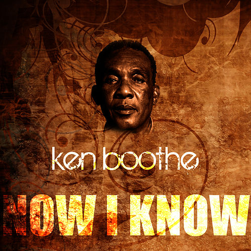 Play & Download Now I Know by Ken Boothe | Napster