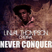 Never Conquer by Linval Thompson