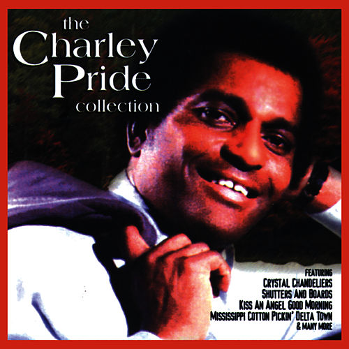 Play & Download The Charley Pride Collection by Charley Pride | Napster