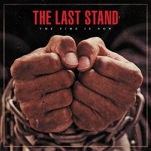 Play & Download The Time Is Now by Last Stand | Napster