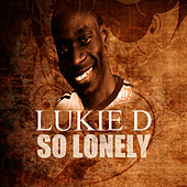 Play & Download So Lonely by Lukie D | Napster