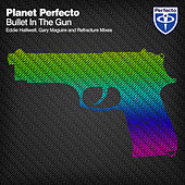 Bullet In The Gun by Planet Perfecto