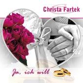 Play & Download Ja, ich will by Christa Fartek | Napster