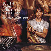 American Dream, Pt. 1 - Single by Dj Borz Julien Daïan Quintet