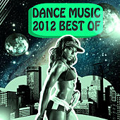 Dance Music 2012 Best of by Various Artists