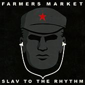Play & Download Slav To The Rhythm by Farmers Market | Napster
