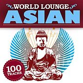 Play & Download World Lounge: Asian by Various Artists | Napster