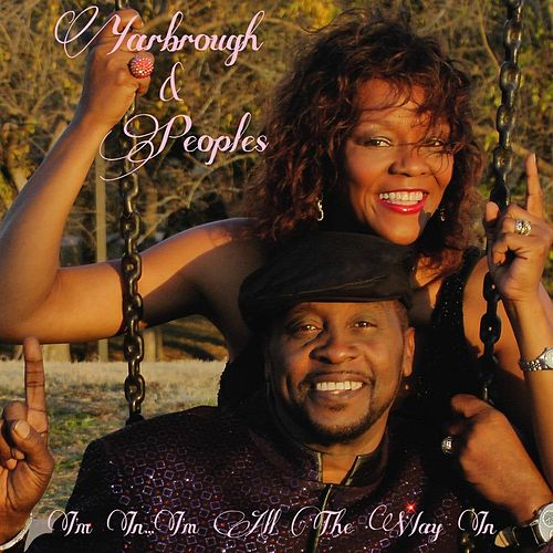 Play & Download I'm In...I'm All the Way In! by Yarbrough & Peoples | Napster