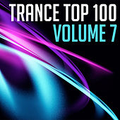 Trance Top 100, Vol. 7 by Various Artists