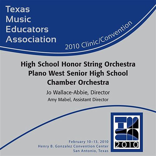 Play & Download 2010 Texas Music Educators Association (TMEA): High School Honor String Orchestra Plano West Senior High School Chamber Orchestra by Various Artists | Napster