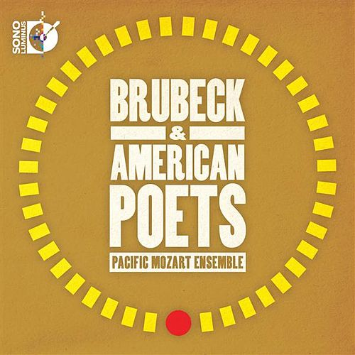 Play & Download Brubeck & American Poets: Pacific Mozart Ensemble by Pacific Mozart Ensemble | Napster