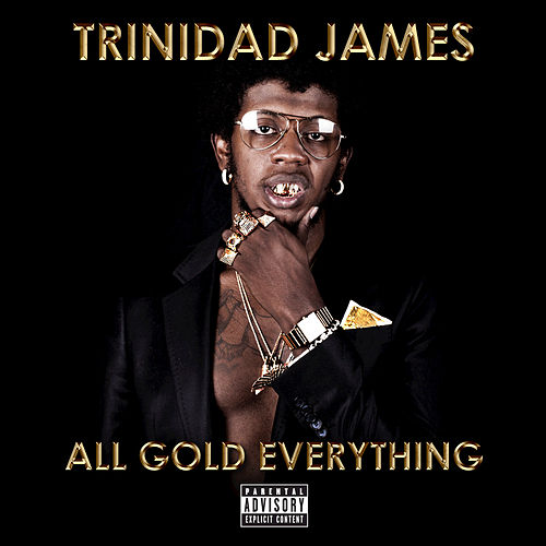 Play & Download All Gold Everything by Trinidad James | Napster