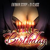 Play & Download It's My Birthday by Fat Man Scoop | Napster