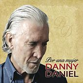 Play & Download Por Una Mujer by Danny Daniel | Napster
