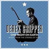 One Night on Earth: Music from the Strings of Mali by Derek Gripper