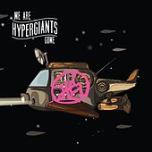 Play & Download We Are Hypergiants by Gowe | Napster
