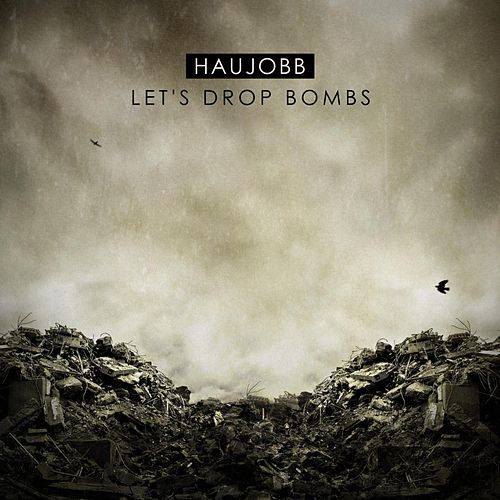 Play & Download Let´s Drop Bombs by Haujobb | Napster