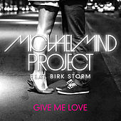 Give Me Love by Michael Mind Project