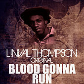 Blood Gonna Run by Linval Thompson