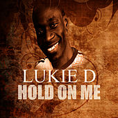 Play & Download Hold On Me by Lukie D | Napster