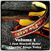 Play & Download Volume 1 - I Just Started Hatin' Cheatin' Songs Today by Moe Bandy | Napster