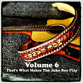 Play & Download Volume 6 - That's What Makes The Juke Box Play by Moe Bandy | Napster