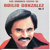 Play & Download Los Grandes Exitos De Odilio González: Vol. 5 by Odilio González | Napster