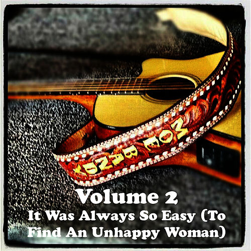 Volume 2 - It Was Always So Easy (To Find An Unhappy Woman) by Moe Bandy