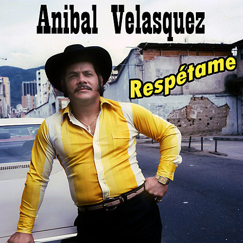 Respetame by Anibal Velasquez
