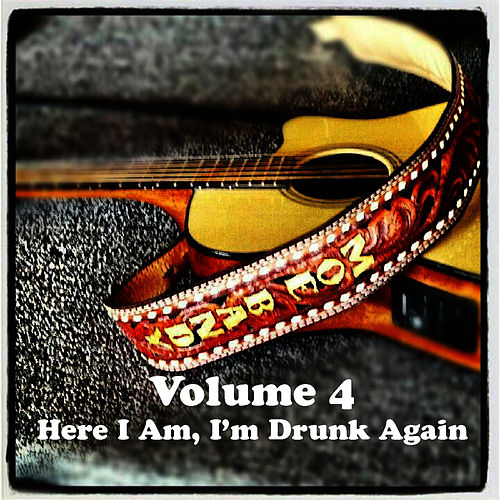 Play & Download Volume 4 - Here I Am, I'm Drunk Again by Moe Bandy | Napster