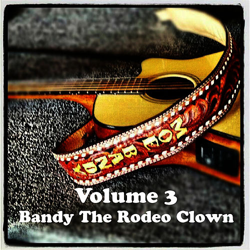 Volume 3 - Bandy The Rodeo Clown by Moe Bandy