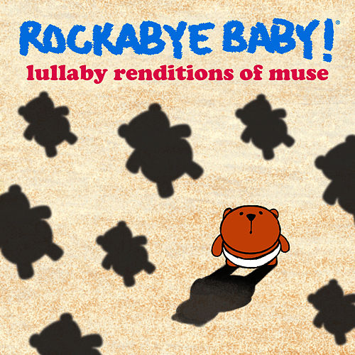 Play & Download Rockabye Baby! Lullaby Renditions of Muse by Rockabye Baby! | Napster