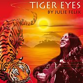 Tiger Eyes by Julie Felix