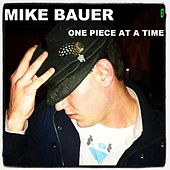 Play & Download One Piece At a Time by Mike Bauer | Napster