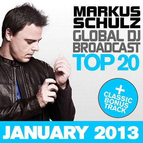 Play & Download Global DJ Broadcast Top 20 - January 2013 (Including Classic Bonus Track) by Various Artists | Napster